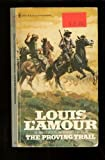 THE PROVING TRAIL (0552110892) by L'Amour, Louis