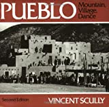 Pueblo: Mountain, Village, Dance (0226743934) by Scully, Vincent