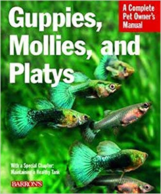 Guppies, Mollies, and Platys (Complete Pet Owner's Manual)