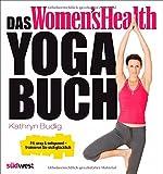 Das Women's Health Yoga-Buch: Fit, sexy & entspannt - trainieren Sie sich glücklich