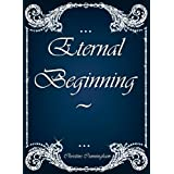 Eternal Beginning ~ Christine Cunningham