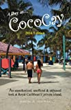 img - for A Day on CocoCay: An Unauthorized, Unofficial & Unbiased Look at Royal Caribbean's Private Island (Travel Guides 2016) book / textbook / text book