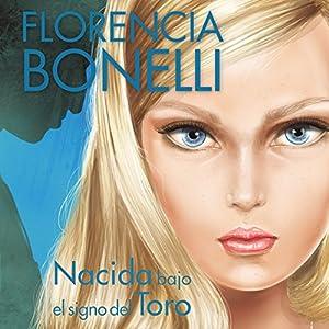 Nacida Bajo el Signo del Toro [Born Under the Sign of the Bull] Audiobook