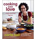 [ [ [ Cooking with Love: Comfort Food That Hugs You (First Tion) - Street Smart [ COOKING WITH LOVE: COMFORT FOOD THAT HUGS YOU (FIRST TION) - STREET SMART ] By Hall, Carla ( Author )Nov-06-2012 Hardcover