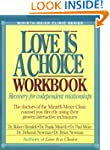 Love is a Choice Workbook: Recovery f...