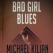 Bad Girl Blues: Andy Derain Mysteries, Book 1 | Michael Kilian