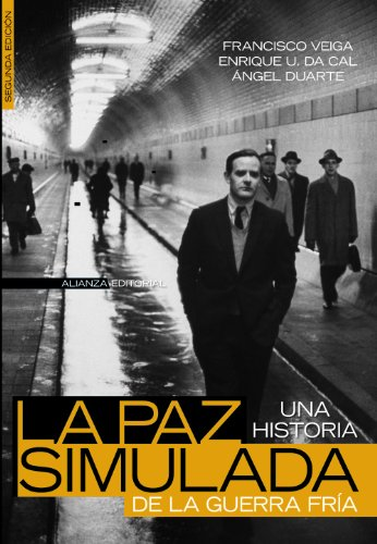 La paz simulada/ The Simulated Peace: Una historia de la guerra fria, 1941-1991 / A Story of the Cold War, 1941-1991 (Spanish Edition)
