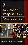 echange, troc Richard Wool, X. Susan Sun - Bio-Based Polymers And Composites