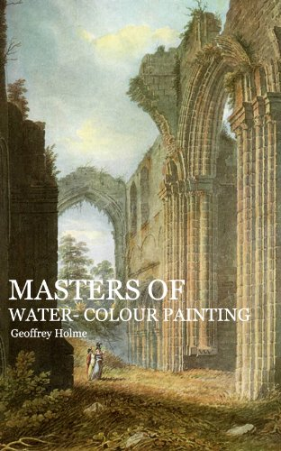 MASTERS OF WATER- COLOUR PAINTING (Illustrated)