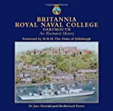 img - for Britannia Royal Naval College, Dartmouth: An Illustrated History book / textbook / text book