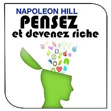 Pensez et devenez riche | Livre audio Auteur(s) : Napoleon Hill Narrateur(s) : Cyril Godefroy