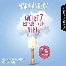 Wolke 7 ist auch nur Nebel: Moyas Liebesexperiment Hörbuch von Mara Andeck Gesprochen von: Maximiliane Häcke, Laura Maire, Nicole Engeln, Maximilian Artajo