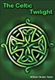 THE CELTIC TWILIGHT BY W B YEATS - on A CD