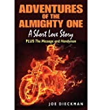img - for { [ ADVENTURES OF THE ALMIGHTY ONE ] } Dieckman, Joe ( AUTHOR ) Jul-01-2012 Paperback book / textbook / text book