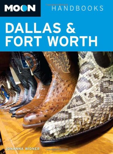 Moon Dallas and Fort Worth (Moon Handbooks)