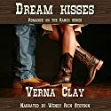 Dream Kisses: Romance on the Ranch Series Book 1 (       UNABRIDGED) by Verna Clay Narrated by Wendy Rich Stetson