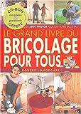 Le Grand livre du bricolage pour tous (1 livre + 1 CD-Rom)