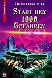Stadt der 1000 Gefahren. ( Ab 10 J.).
