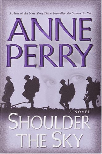 Shoulder the Sky : A Novel, ANNE PERRY
