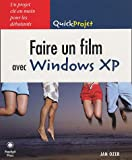 Faire un film avec Windows XP