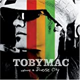 Welcome To Diverse City ~ tobyMac