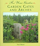 img - for Garden Gates and Arches (For Your Garden) book / textbook / text book