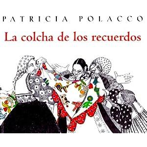 La Colcha de Recuerdos = The Keeping Quilt (Spanish Edition): Patricia