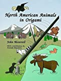 North American Animals in Origami (Origami)