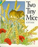 Two Tiny Mice (0862728827) by Baker, Alan