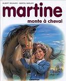 echange, troc Gilbert Delahaye, Marcel Marlier - Martine, numéro 16 : Martine monte à cheval