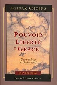 Pouvoir Liberte Et Grace Trouver La Source Du Bonheur Eternel