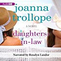 Daughters-in-Law: A Novel (       UNABRIDGED) by Joanna Trollope Narrated by Rosalyn Landor