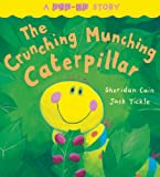 The Crunching Munching Caterpillar Sheridan Cain