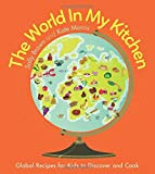 img - for The World In My Kitchen: Global recipes for kids to discover and cook book / textbook / text book