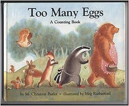 Too Many Eggs: M. Christina Butler, Meg Rutherford: 9780879237417: Amazon.com: Books