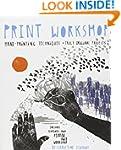 Print Workshop: Hand-Printing Techniq...