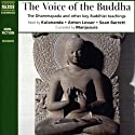 The Voice of the Buddha: The Dhammapada and Other Key Buddhist Teachings (       UNABRIDGED) by  Manjusura (compilation) Narrated by  Kulananda, Anton Lesser, Sean Barrett