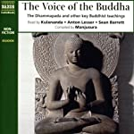 The Voice of the Buddha: The Dhammapada and Other Key Buddhist Teachings | Compiled by Manjusura