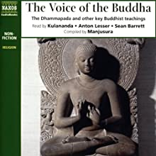 The Voice of the Buddha: The Dhammapada and Other Key Buddhist Teachings | Livre audio Auteur(s) :  Manjusura (compilation) Narrateur(s) :  Kulananda, Anton Lesser, Sean Barrett