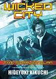 Wicked City: The Scarlet Clan (076532332X) by Kikuchi, Hideyuki