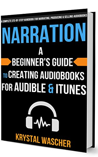 narration-a-beginners-guide-to-creating-audiobooks-for-audible-itunes-english-edition