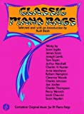 Classic Piano Rags: Complete Original Music for 81 Piano Rags