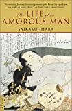 The Life of an Amorous Man (0804810699) by Ihara, Saikaku