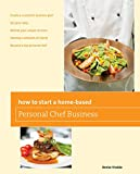 img - for How to Start a Home-based Personal Chef Business (Home-Based Business Series) book / textbook / text book