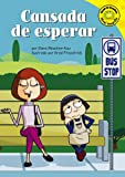 img - for Cansada de esperar (Read-it! Readers en Espa ol: Story Collection) (Spanish Edition) book / textbook / text book