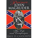 Prince John Magruder: His Life and Campaigns