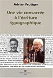 Une vie consacre  l'criture typographique