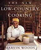 The New Low-Country Cooking: 125 Recipes for Coastal Southern Cooking with Innovative Style
