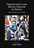 Christianity and Social Change in Africa: Essays in Honor of J.D.Y. Peel