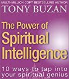 The Power of Spiritual Intelligence: 10 Ways to Tap into Your Spiritual Genius (0007150148) by Buzan, Tony